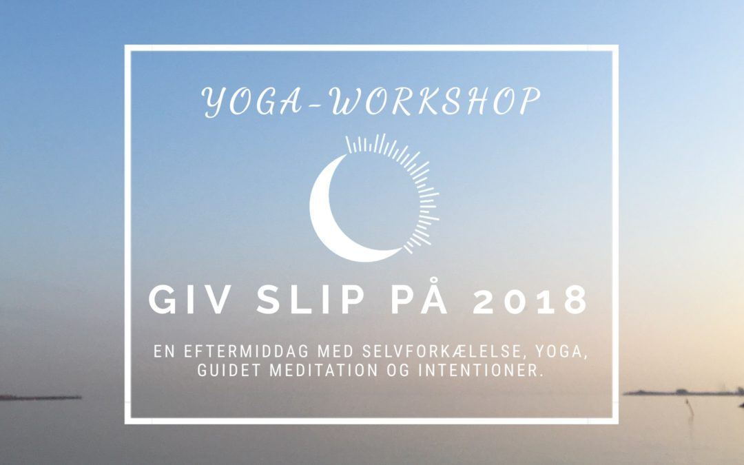 YOGA-WORKSHOP: Giv slip på 2018